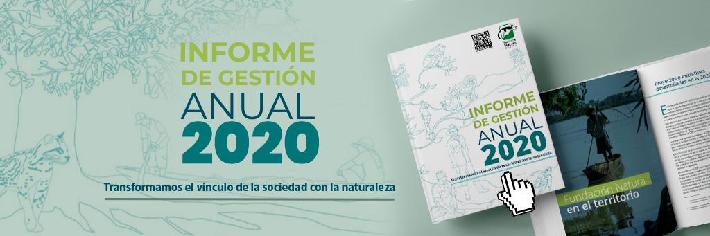 Informe de Gestión Anual 2020 - Fundación Natura Colombia